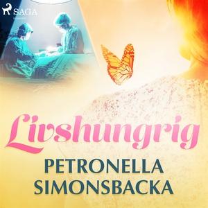 Livshungrig (ljudbok) av Petronella Simonsbacka