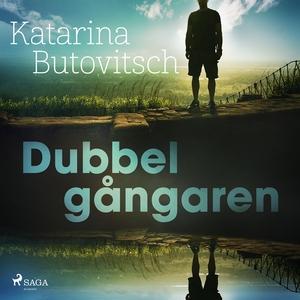 Dubbelgångaren (ljudbok) av Katarina Butovitsch
