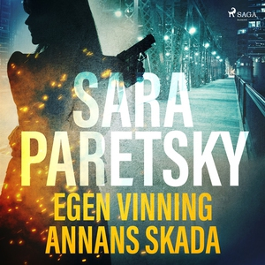 Egen vinning annans skada (ljudbok) av Sara Par