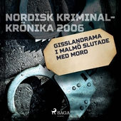 Gisslandrama i Malmö slutade med mord
