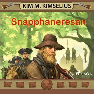 Snapphaneresan (ljudbok) av Kim M. Kimselius