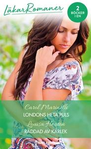 Londons heta puls/Räddad av kärlek (e-bok) av C