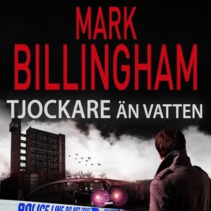 Tjockare än vatten (ljudbok) av Mark Billingham