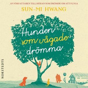 Hunden som vågade drömma (ljudbok) av Sun-Mi Hw