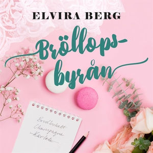 Bröllopsbyrån (ljudbok) av Elvira Berg