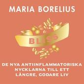 Bliss: De nya antiinflammatoriska nycklarna till ett längre, godare liv