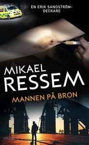 Mannen på bron (e-bok) av Mikael Ressem
