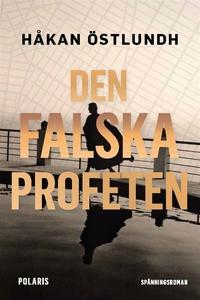 Den falska profeten (e-bok) av Håkan Östlundh