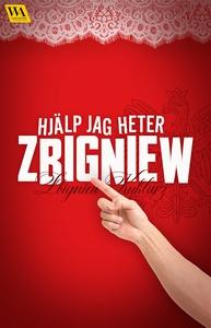 Hjälp jag heter Zbigniew (e-bok) av Zbigniew Ku