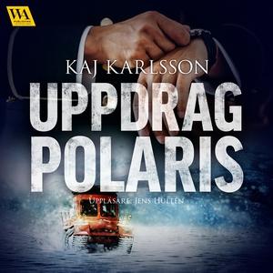 Uppdrag polaris (ljudbok) av Kaj Karlsson
