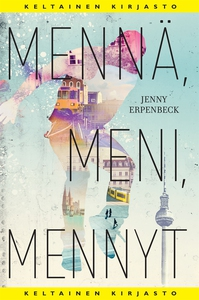 Mennä, meni, mennyt (e-bok) av Jenny Erpenbeck