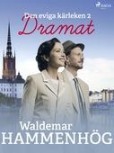 Den eviga kärleken. 2, Dramat