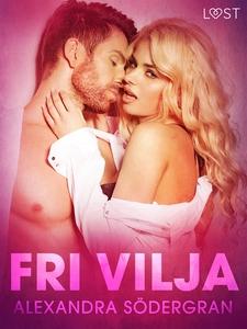 Fri vilja - erotisk novell (e-bok) av Alexandra