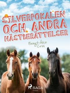 Silverpokalen och andra hästberättelser (e-bok)