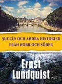 Succès och andra historier från norr och söder.