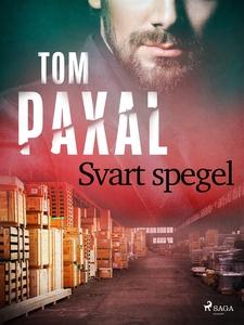 Svart spegel (e-bok) av Tom Paxal