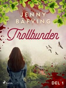 Trollbunden del 1 (e-bok) av Jenny Bäfving