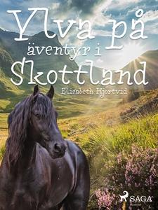 Ylva på äventyr i Skottland (e-bok) av Elisabet
