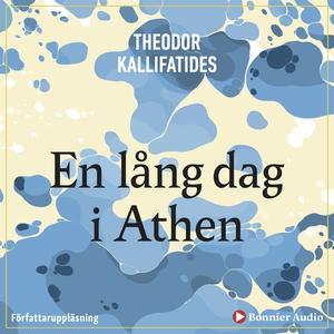 En lång dag i Athen : [berättelse] (ljudbok) av