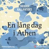 En lång dag i Athen : [berättelse]