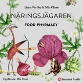 Food Pharmacy - näringsjägaren : en berättelse om hur du curlar planeten och din hälsa genom att ta näringsjägarexamen