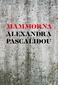 Mammorna (e-bok) av Alexandra Pascalido
