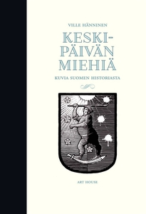 Keskipäivän miehiä (e-bok) av Ville Hänninen