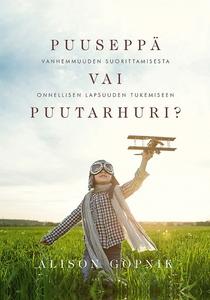 Puuseppä vai puutarhuri? (e-bok) av Alison Gopn