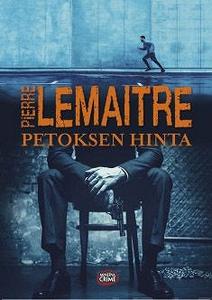 Petoksen hinta (e-bok) av Pierre Lemaitre