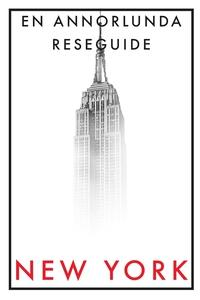 NEW YORK EN ANNORLUNDA RESEGUIDE (e-bok) av Fre