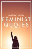 MOTIVATIONAL FEMINIST QUOTES 1 (Epub2)