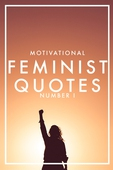 MOTIVATIONAL FEMINIST QUOTES 1