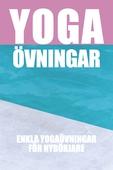 Yogaövningar : Enkla övningar för nybörjare (Epub2)