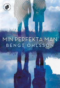 Min perfekta man (e-bok) av Bengt Ohlsson