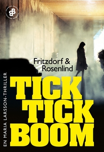 Tick tick boom E6 : En Maria Larsson-thriller (