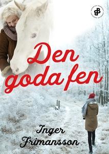 Den goda fen E4 (e-bok) av Inger Frimansson
