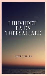 I huvudet på en toppsäljare (e-bok) av Jozsef P
