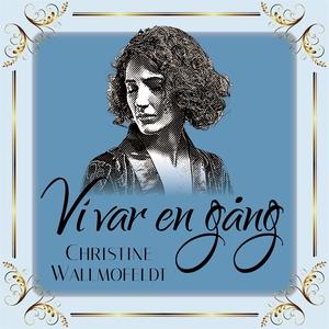 Vi var en gång (ljudbok) av Christine Wallmofel