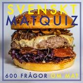 SVENSKT MATQUIZ : 600 FRÅGOR OM MAT (PDF)