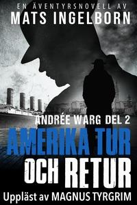 Amerika tur och retur - Andrée Warg, Del 2 (lju