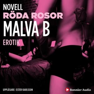 Röda rosor : en novell ur Begär (ljudbok) av Ma