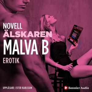 Älskaren : en novell ur Begär (ljudbok) av Malv