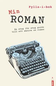 Min roman : en fylla-i-guide till att skriva en