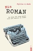 Min roman : en fylla-i-guide till att skriva en roman (PDF)