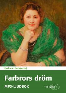 Farbrors dröm (ljudbok) av Fjodor M. Dostojevsk