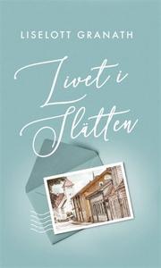 Livet i Slätten (e-bok) av Liselott Granath