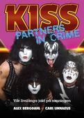Kiss : Partners In Crime – Vår livslånga jakt på sanningen