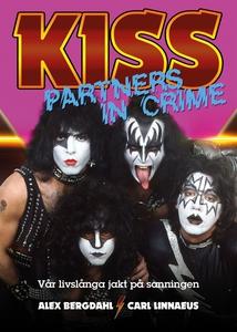 Kiss : Partners In Crime – Vår livslånga jakt p