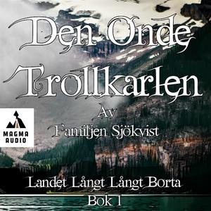Den onde trollkarlen (ljudbok) av Familjen Sjök
