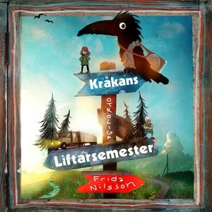 Kråkans otroliga liftarsemester (ljudbok) av Fr